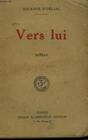 Vers Lui. - Couverture - Format classique