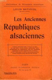 Les Anciennes Republiques Alsaciennes. Collection : Bibliotheque De Philosophie Scientifique. - Couverture - Format classique