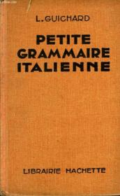 Petite Grammaire Italienne. Theorie Et Exercices - Couverture - Format classique