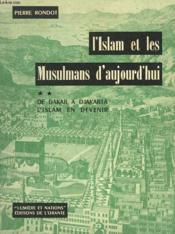 L'Islam Et Les Muslmans Aujourd'Hui. De Dakar A Djakarta, L'Islam En Devenir. - Couverture - Format classique
