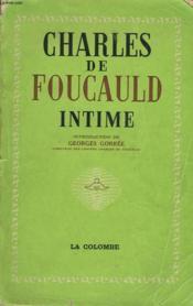 Charles De Foucauld Intime. - Couverture - Format classique