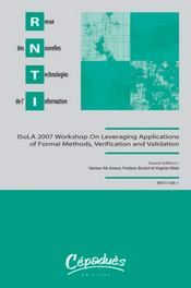 Vente livre :  ISoLA 2007 workshop on leveraging applications of formal methods, verification and validation RNTI-SM-1  - Nouvelles Technologies De L'Information