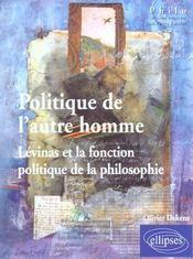 Politique De L'Autre Homme Levinas Et La Fonction Politique De La Philosophie - Intérieur - Format classique