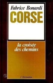 Corse, la croisée des chemins - Couverture - Format classique