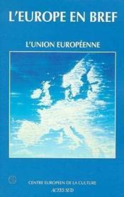 L'Europe En Bref ; L'Union Européenne - Couverture - Format classique
