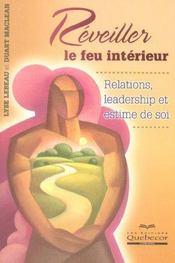 Réveiller le feu interieur ; relations, leadership et estime de soi - Intérieur - Format classique