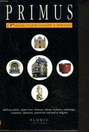 Primus ; Le Premier Manuel Pour Reconnaitre Le Patrimoine - Couverture - Format classique
