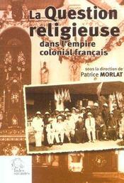 La Question Religieuse Dans L'Empire Colonial Francais - Intérieur - Format classique