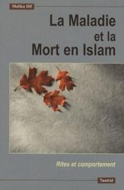 La maladie et la mort en islam, rites et comportements - Couverture - Format classique