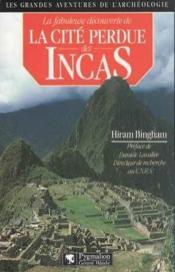 La Fabuleuse Dec Cite Perdue Des Incas - Couverture - Format classique