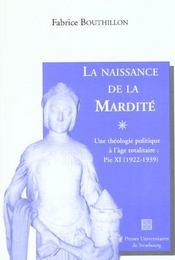 La Naissance De La Mardite. Une Theologie Politique A L'Age Totalitai Re : Pie Xi, 1922-1939 - Intérieur - Format classique