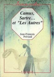 Camus, Sartre... Et Les Autres - Couverture - Format classique