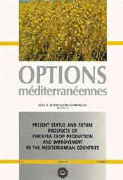 Present status and future prospects of chickpea crop production and improvementin the mediterranean - Couverture - Format classique
