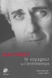 Jean Orizet, le voyageur de l'entretemps - Couverture - Format classique