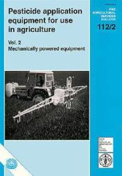 Pesticide application equipment for use in agriculture n.2 ; mechanically powered equipment fao - Couverture - Format classique