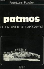 Patmos Ou La Lumiere De L'Apocalypse - Couverture - Format classique
