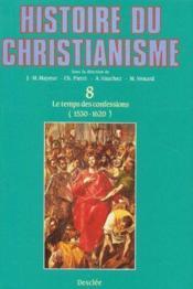 Histoire du christianisme t.8 ; temps des confessions (1530-1620) - Couverture - Format classique