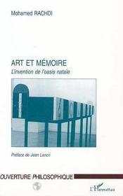 Art et mémoire ; l'invention de l'oasis natale - Intérieur - Format classique