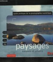 Paysages Naturels Et Urbains ; Guide Pratique De La Photographie Numerique - Couverture - Format classique