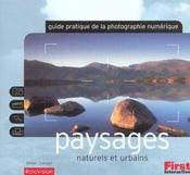 Paysages Naturels Et Urbains ; Guide Pratique De La Photographie Numerique - Intérieur - Format classique