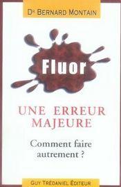 Fluor ; Une Erreur Majeure ; Comment Faire Autrement ? - Intérieur - Format classique