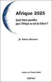 Afrique 2025 ; quels futurs possibles pour l'Afrique au sud du Sahara ? - Couverture - Format classique