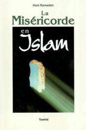 La misericorde en islam (message de fraternite d'amour etde misericorde...) - Couverture - Format classique