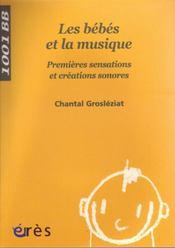 Les bébés et la musique ; premières sensations et créations sonores - Intérieur - Format classique