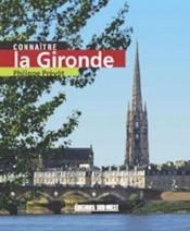 Connaitre La Gironde - Couverture - Format classique