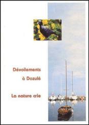 Dévoilements à Dozulé ; la nature crie - Couverture - Format classique