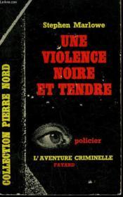 Une Violence Noire Et Tendre. Collection L'Aventure Criminelle N° 142 - Couverture - Format classique