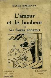 L'Amour Et Le Bonheur Ou Les Freres Ennemis. - Couverture - Format classique