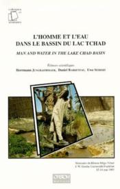 Vente  L'homme et l'eau dans le bassin du lac Tchad ; man and water in the lake Chad basin  - Herrmann Jungraithmayr - Daniel Barreteau
