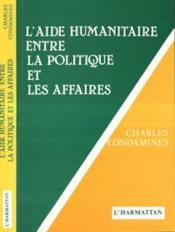 L'aide humanitaire entre la politique et les affaires - Couverture - Format classique