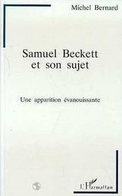 Samuel Beckett et son sujet ; une apparition évanouissante - Intérieur - Format classique