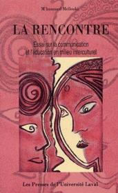 La rencontre ; essai sur la communication et l'éducation en milieu interculturel - Couverture - Format classique