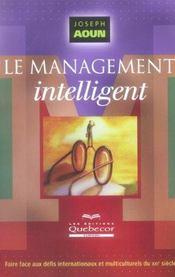 Le Management Intelligent. Faire Face Aux Défis Internationaux Et Multiculturels Du Xxie Siècle - Intérieur - Format classique