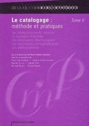 Le Catalogage : Methode Et Pratiques T. 2 (Edition 2003) - Couverture - Format classique