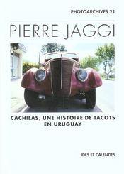 P. Jaggi - Cachilas Une Histoire De Tacots En Uruguay - Intérieur - Format classique