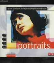 Portraits ; Guide Pratique De La Photographie Numerique - Couverture - Format classique