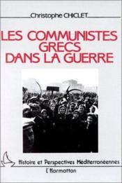Les communistes grecs dans la guerre - Couverture - Format classique
