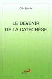 Le devenir de la catechese - Intérieur - Format classique