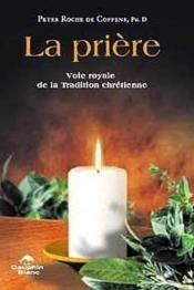 Priere - Voie Royale Tradition Chretienne - Couverture - Format classique