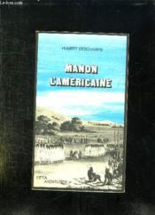 Manon L Americaine Ou La Vie De Rene Des Grieux. Histoire Sauvage Des Deux Mondes. - Couverture - Format classique