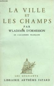 La Ville Et Les Champs. - Couverture - Format classique