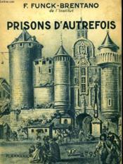 Prisons D'Autrefois. Collection : Hier Et Aujourd'Hui. - Couverture - Format classique