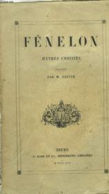 FENELON. OEUVRES CHOISIES. Avec une biographie et des notices historiques et littéraires. - Couverture - Format classique