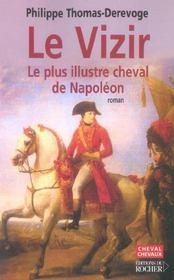 Le vizir ; le plus illustre cheval de Napoléon - Intérieur - Format classique