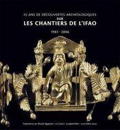25 Ans De Decouvertes Archeologiques Sur Les Chantiers De L'Ifao 1981-2006 - Intérieur - Format classique