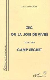Zec ou la joie de vivre ; camp secret - Couverture - Format classique